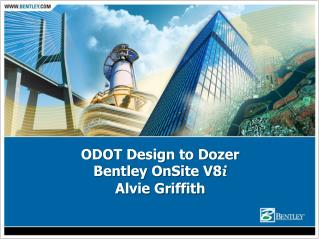 ODOT Design to Dozer  Bentley OnSite V8 i Alvie Griffith