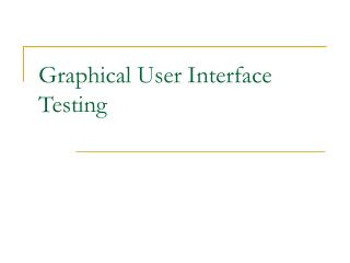 Graphical User Interface Testing