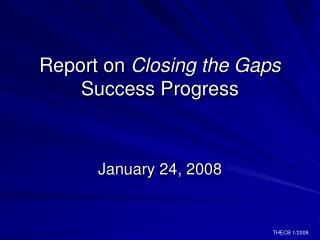 Report on  Closing the Gaps  Success Progress