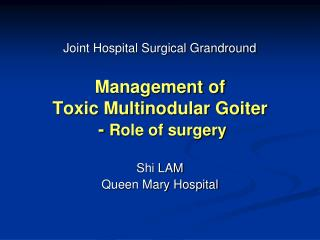 Management of  Toxic Multinodular Goiter  -  R ole of surgery