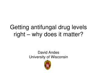 Getting antifungal drug levels right – why does it matter?