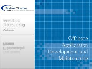 Offshore Application Development and Maintenance