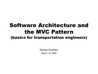 Software Architecture and the MVC Pattern (basics for transportation engineers)