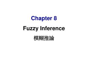 Chapter 8 Fuzzy Inference 模糊推論