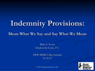 Indemnity Provisions: Mean What We Say and Say What We Mean