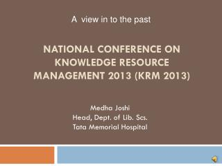 National Conference on  Knowledge Resource Management 2013 (KRM 2013)