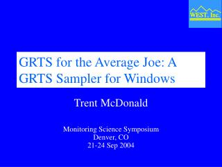 GRTS for the Average Joe: A GRTS Sampler for Windows