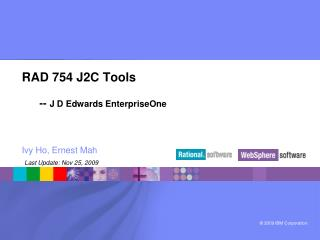 RAD 754 J2C Tools       --  J D Edwards EnterpriseOne
