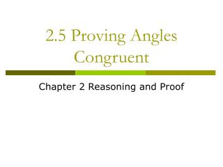 2.5 Proving Angles Congruent