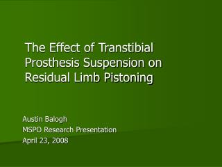 The Effect of Transtibial Prosthesis Suspension on Residual Limb Pistoning