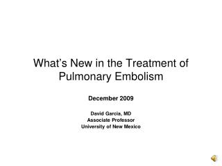 What's New in the Treatment of Pulmonary Embolism