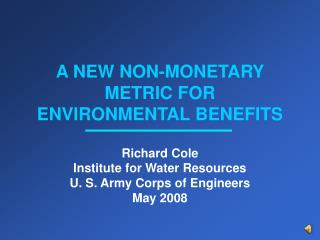 A NEW NON-MONETARY METRIC FOR ENVIRONMENTAL BENEFITS