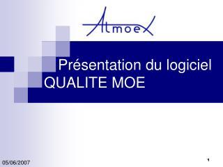 Présentation du logiciel   QUALITE MOE