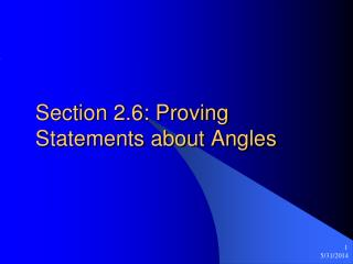 Section 2.6: Proving Statements about Angles