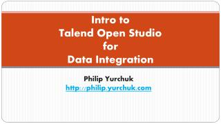 Intro to  Talend  Open Studio for Data Integration