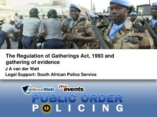 The Regulation of Gatherings Act, 1993 and gathering of evidence