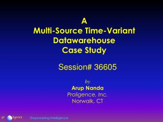 A Multi-Source Time-Variant Datawarehouse Case Study