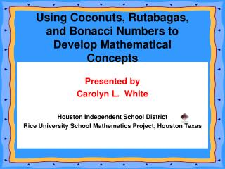 Presented by Carolyn L.  White Houston Independent School District