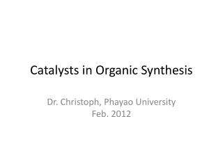 Catalysts in Organic Synthesis