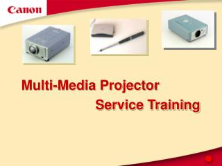 Multi-Media Projector 		 				Service Training