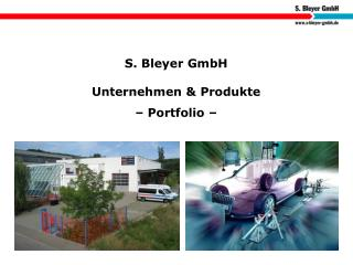 S. Bleyer GmbH Unternehmen & Produkte – Portfolio –