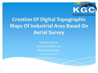 Creation Of Digital Topographic Maps Of Industrial Area Based On Aerial Survey