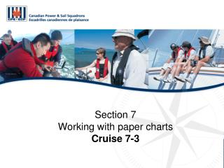 Section 7 Working with paper charts Cruise 7-3