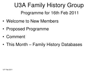 U3A Family History Group Programme for 16th Feb 2011