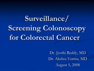 Surveillance/ Screening Colonoscopy for Colorectal Cancer