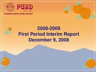 2008-2009 First Period Interim Report December 9, 2008