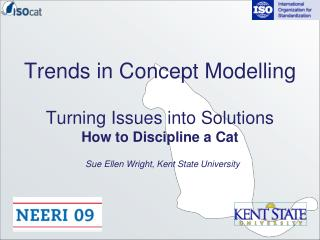 Trends in Concept Modelling Turning Issues into Solutions How to Discipline a Cat