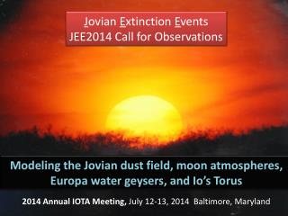 J ovian  E xtinction  E vents JEE2014 Call for Observations
