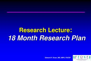 Research Lecture :  18 Month Research Plan