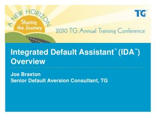 Integrated Default Assistant ™ (IDA ™ ) Overview