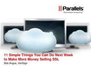 11 Simple Things You Can Do Next Week to Make More Money Selling SSL