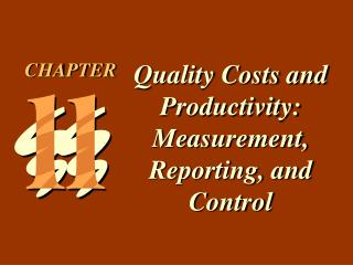 Quality Costs and Productivity:  Measurement, Reporting, and Control