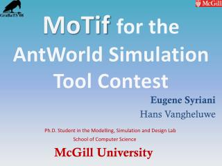 MoTif for the  AntWorld  Simulation Tool Contest
