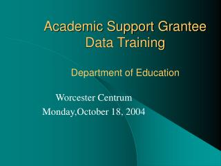 Academic Support Grantee Data Training Department of Education