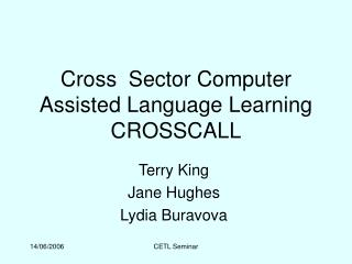Cross  Sector Computer Assisted Language Learning CROSSCALL