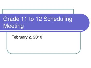 Grade 11 to 12 Scheduling Meeting