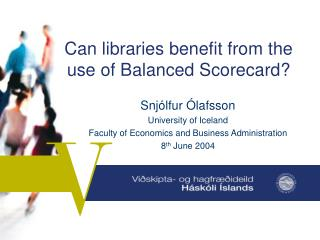 Can libraries benefit from the use of Balanced Scorecard?