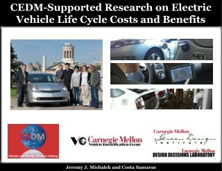 CEDM-Supported Research on Electric Vehicle Life Cycle Costs and Benefits