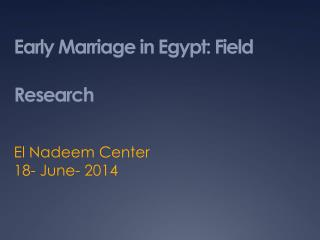 Early Marriage in Egypt: Field Research