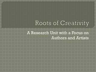 Roots of Creativity