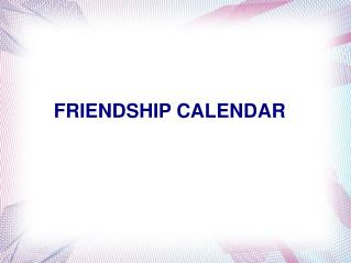 FRIENDSHIP CALENDAR