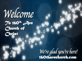To 160 th  Ave  Church of Christ