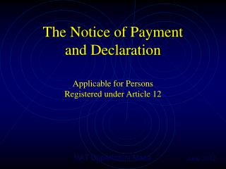 The Notice of Payment and Declaration
