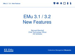 EMu 3.1 / 3.2 New Features