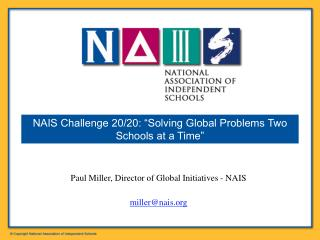 Paul Miller, Director of Global Initiatives - NAIS miller@nais