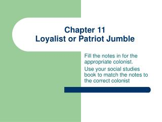 Chapter 11 Loyalist or Patriot Jumble
